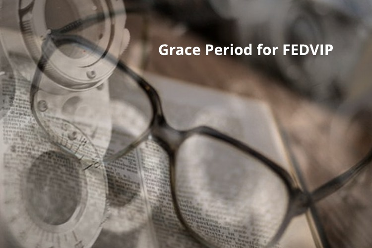 Grace Period Elongated for Federal Vision Insurance Plans