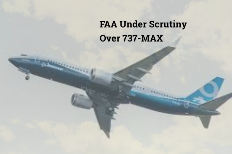Boeing & FAA Under Scrutiny Over 737-MAX Airplanes