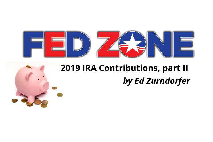 Employees Still Have Time to Make Their 2019 IRA Contributions – Part II