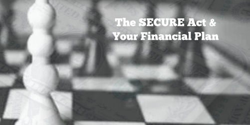 The SECURE Act & Your Financial Plan