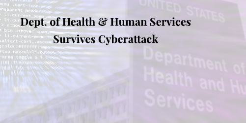 HHS Hacked: Dept. of Health and Human Services Survives Cyberattack