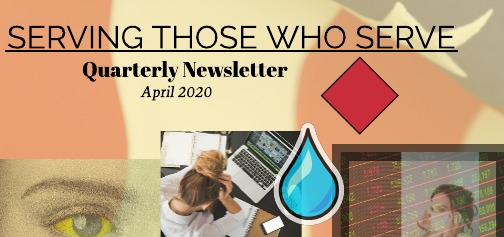 Serving Those Who Serve's Quarterly Newsletter- April 2020