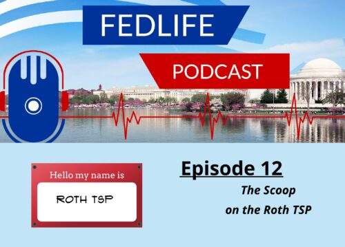 FEDLIFE PODCAST: ep. 12: The Scoop on the Roth TSP with Ed Zurndorfer