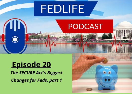 FEDLIFE PODCAST: Ep. 20: The SECURE Act