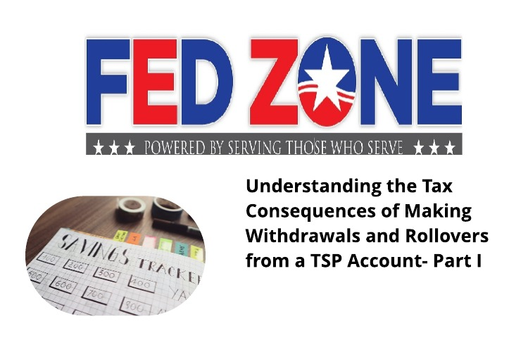 Tax Consequences: TSP Withdrawals & Rollovers from a TSP Account: Part 1