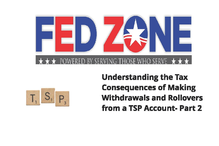 Tax Consequences: TSP Withdrawals & Rollovers fro a TSP Account: Part 2