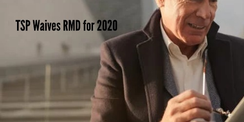 TSP Announces RMD Waiver for 2020