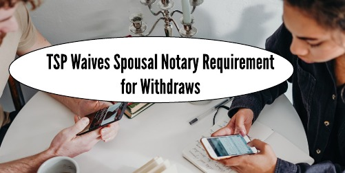 TSP: Skip the Notary & Come Get Your Money