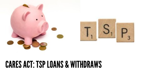 CARES Act and your TSP- Provisions for Loans and Withdrawals