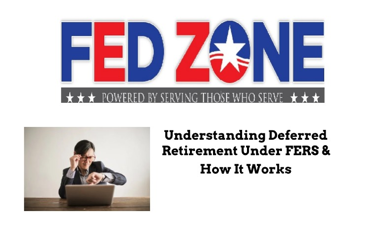 Understanding Deferred Retirement Under FERS and How It Works
