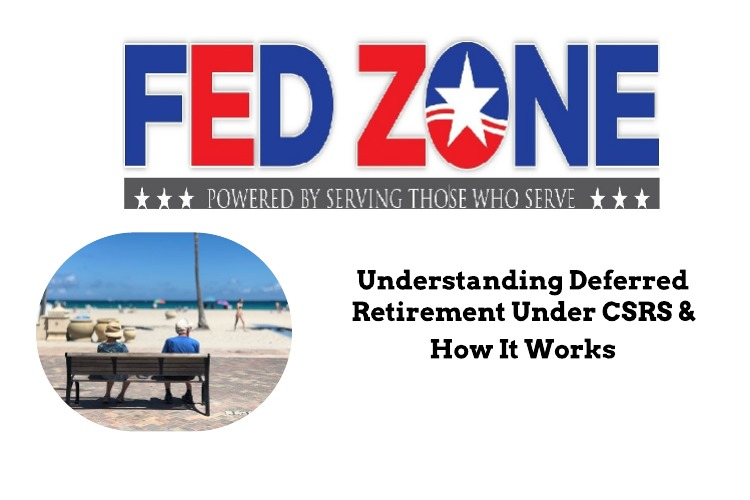 Understanding Deferred Retirement Under CSRS and How It Works