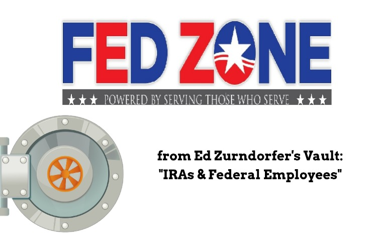 From the FEDZONE Vault: IRAs & Federal Employees by Ed Zurndorfer