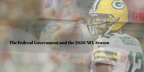 The Federal Government and the NFL 's 2020 Season
