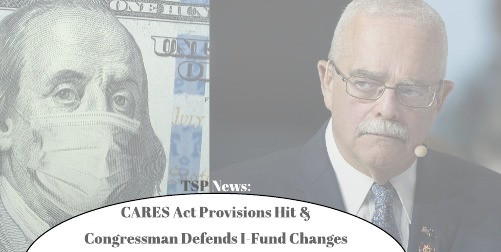 TSP News: CARES Act Provisions for Loans , Connolly Defends I Fund Change