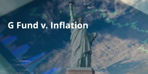 The Thrift Savings Plan's G-Fund when Matched Against Inflation