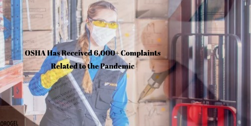 OSHA has Received over 6,000 Unsafe Work Environment Complaints