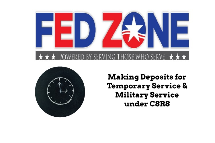 Making Deposits for Temporary Service and Military Service under CSRS