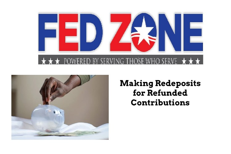 Making Redeposits for Refunded Contributions Under CSRS and FERS